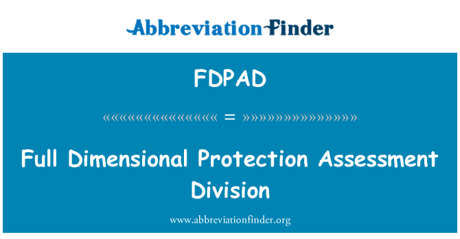 FDPAD: Full Dimensional Protection Assessment Division