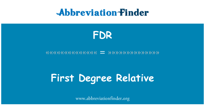 FDR: First Degree Relative