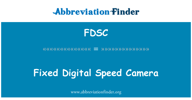 FDSC: Fixed Digital Speed Camera