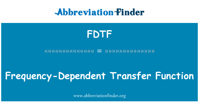 FDTF: Frequency-Dependent Transfer Function
