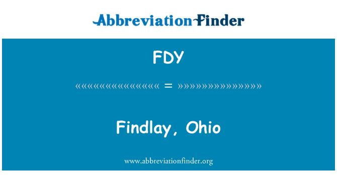 FDY: Findlay, Ohio