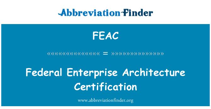 FEAC: Federal kurumsal mimari Sertifikasyon