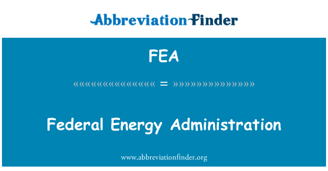FEA: Federal Energy Administration