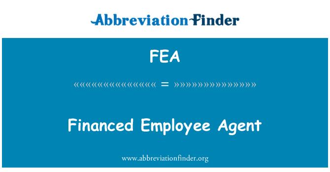 FEA: Financed Employee Agent