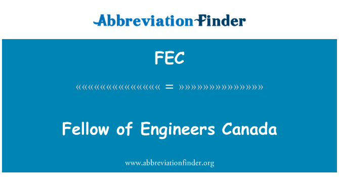 FEC: Fellow of Engineers Canada
