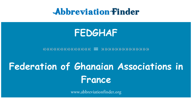 FEDGHAF: Federation of Ghanaian Associations in France