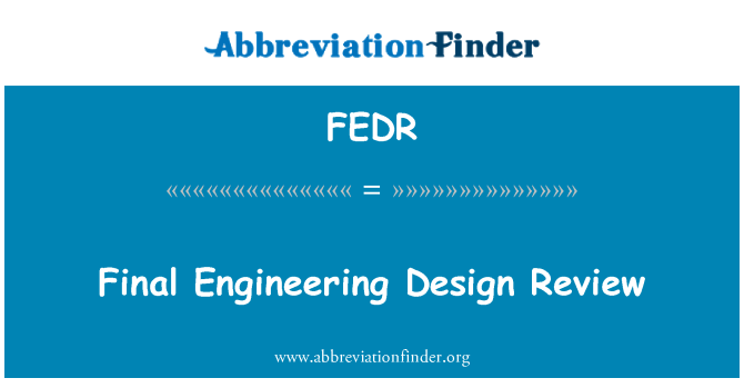 FEDR: Final Engineering Design Review