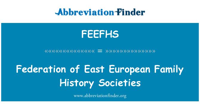 FEEFHS: Federation of East European Family History Societies