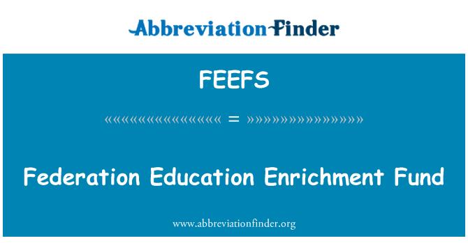 FEEFS: Federasyonu eğitim zenginleştirme Fonu