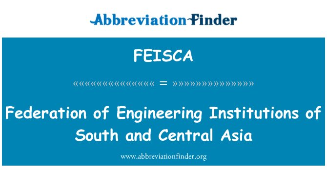 FEISCA: Federation of Engineering Institutions of South and Central Asia