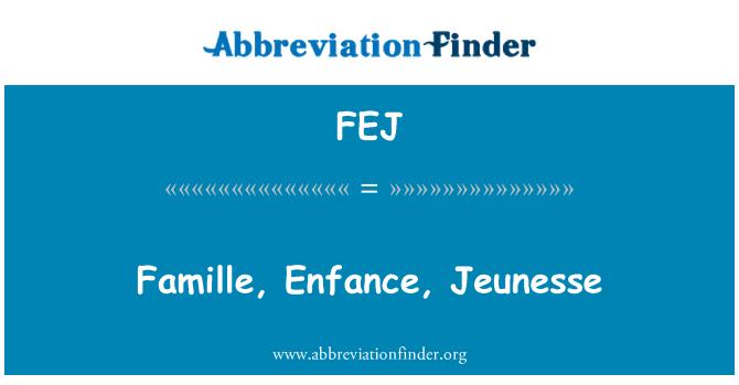 FEJ: Famille, Enfance, Jeunesse