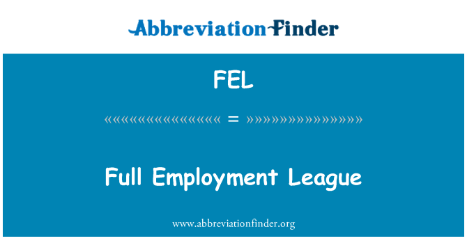 FEL: Full Employment League
