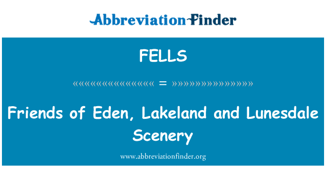 FELLS: Friends of Eden, Lakeland and Lunesdale Scenery