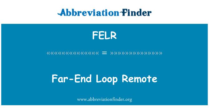 FELR: Far-End Loop Remote