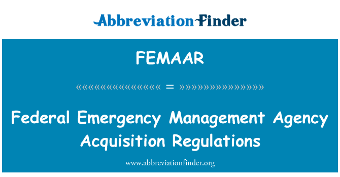 FEMAAR: Federal Emergency Management Agency Acquisition Regulations