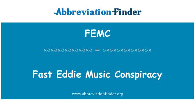 FEMC: Fast Eddie Music Conspiracy