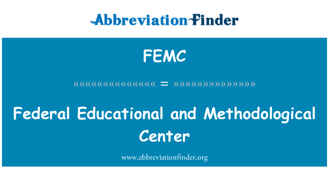 FEMC: Federal Educational and Methodological Center