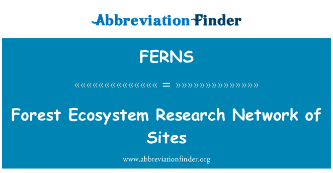 FERNS: Forest Ecosystem Research Network of Sites