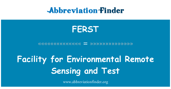FERST: Facility for Environmental Remote Sensing and Test