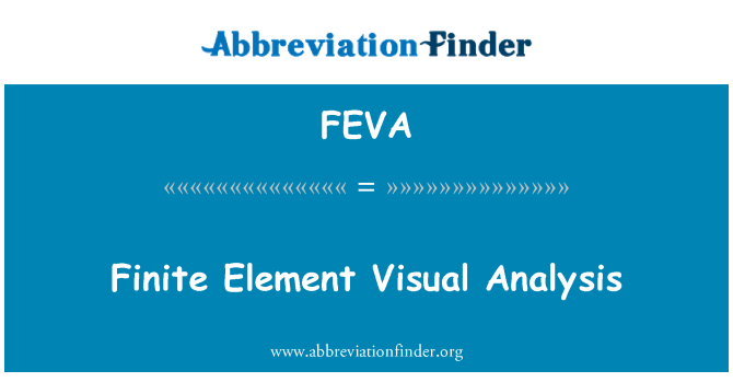 FEVA: Finite Element Visual Analysis
