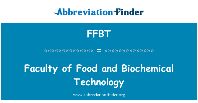 FFBT: Faculty of Food and Biochemical Technology
