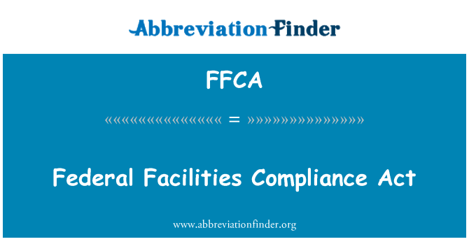FFCA: Federal Facilities Compliance Act