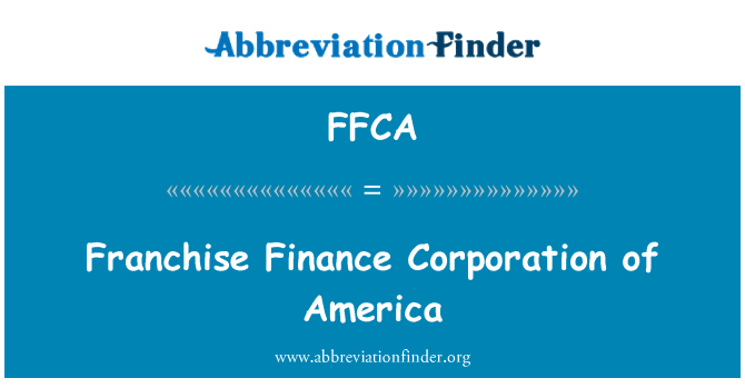 FFCA: Franchise Finance Corporation of America