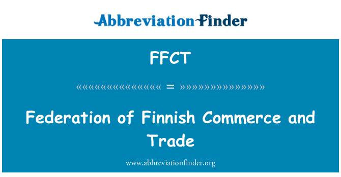 FFCT: Federation of Finnish Commerce and Trade