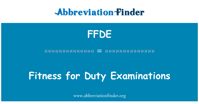 FFDE: Fitness for Duty Examinations