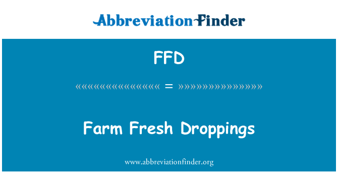 FFD: Farm Fresh Droppings