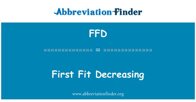 FFD: First Fit Decreasing