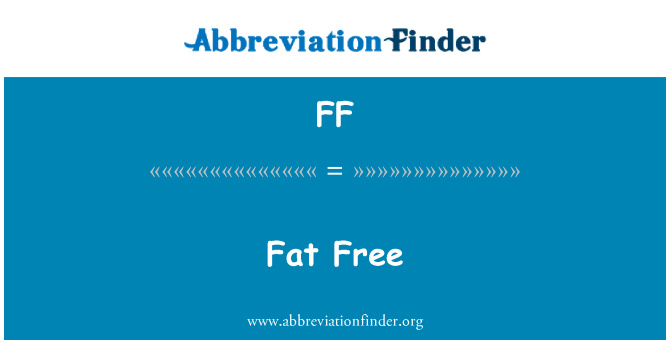 FF: Fat Free