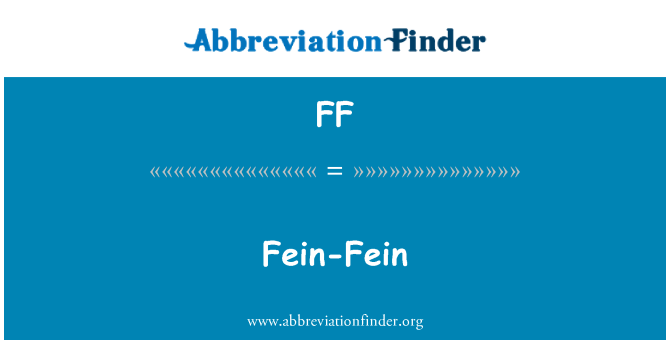 FF: Fein-Fein