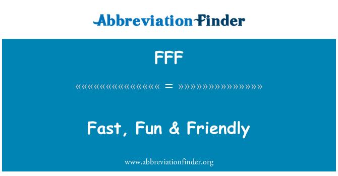 FFF: Rápido, divertido & amistoso