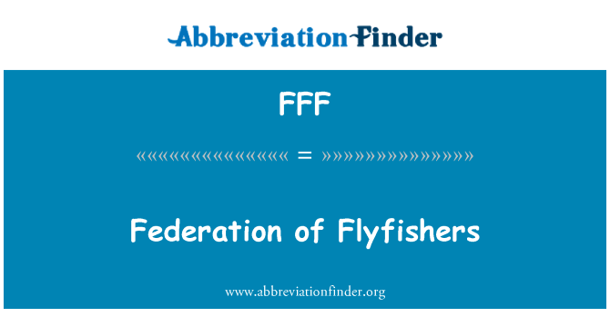 FFF: Federación de Flyfishers