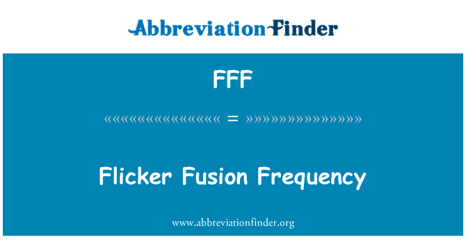 FFF: Frecuencia del parpadeo fusión