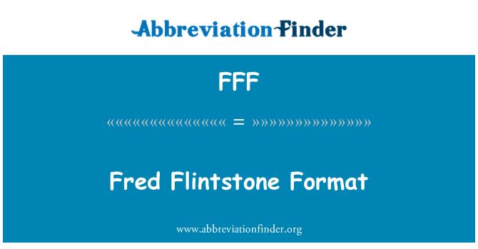 FFF: Fred Flintstone formato
