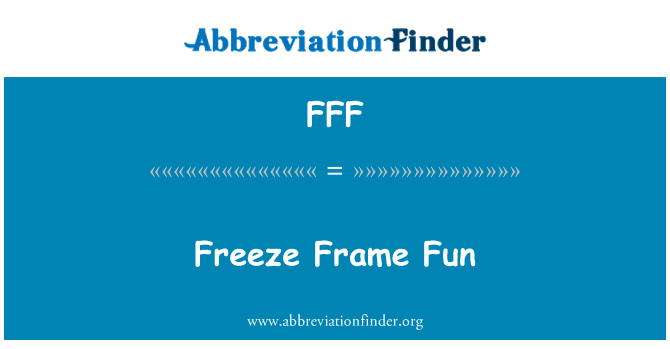 FFF: Freeze Frame Fun