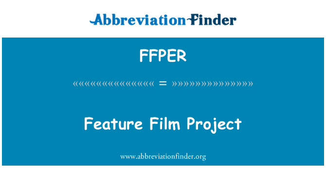 FFPER: Feature Film Project