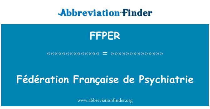 FFPER: Fédération Française de Psychiatrie