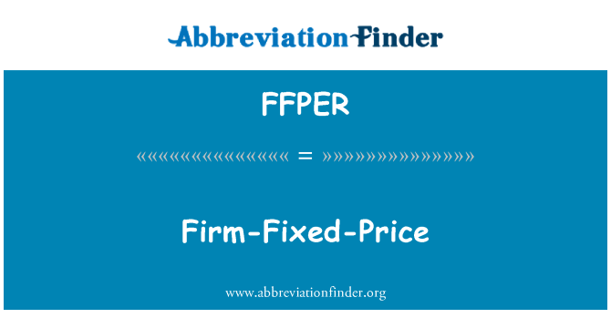 FFPER: Firm-Fixed-Price