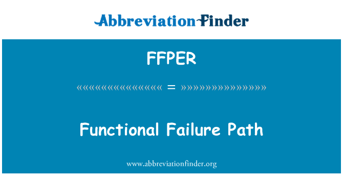 FFPER: Functional Failure Path
