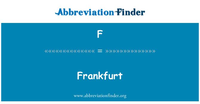 F: Frankfurt