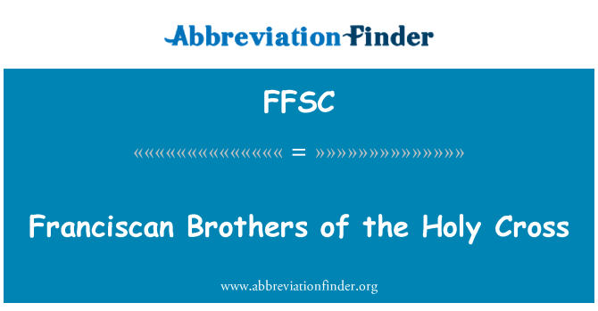 FFSC: Franciscan Brothers of the Holy Cross