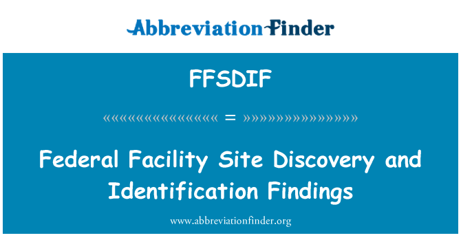 FFSDIF: Federal Facility Site Discovery and Identification Findings
