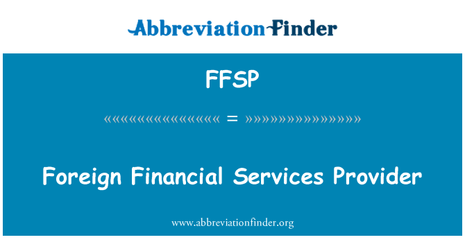FFSP: Foreign Financial Services Provider