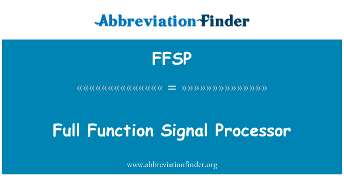FFSP: Full Function Signal Processor