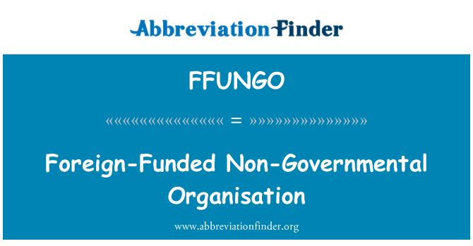 FFUNGO: Foreign-Funded Non-Governmental Organisation