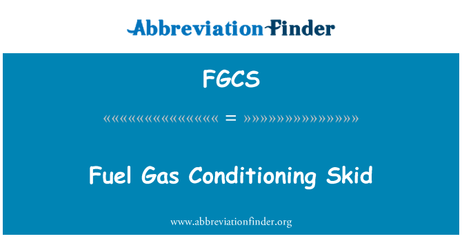 FGCS: Fuel Gas Conditioning Skid