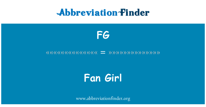 FG: Fan Girl